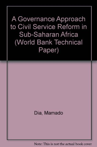 A Governance Approach to Civil Service Reform in Sub-Saharan Africa (Africa Technical Department Series) (9780821326305) by Mamadou Dia
