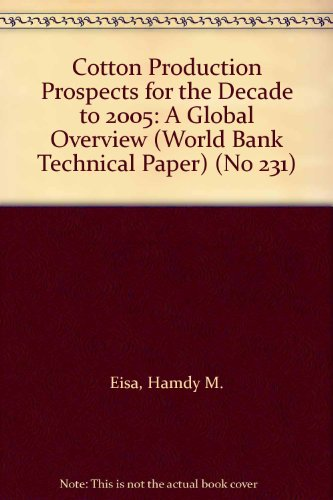 9780821327159: Cotton Production Prospects for the Decade to 2005: A Global Overview (World Bank Technical Paper) (No 231)
