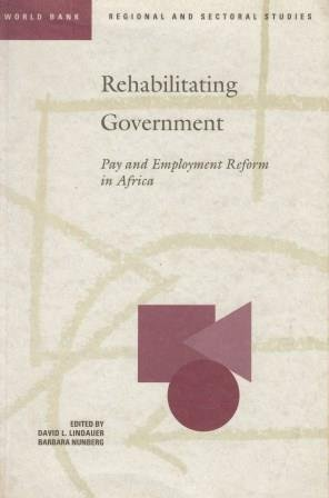 Rehabilitating Government: Pay and Employment Reform in Africa (World Bank Regional and Sectoral ...