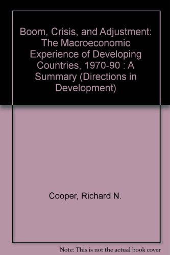 9780821330517: Boom, Crisis, and Adjustment: The Macroeconomic Experience of Developing Countries, 1970-90 : A Summary (Directions in Development)