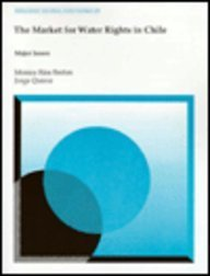 9780821333075: The Market for Water Rights in Chile: Major Issues (World Bank Technical Papers)