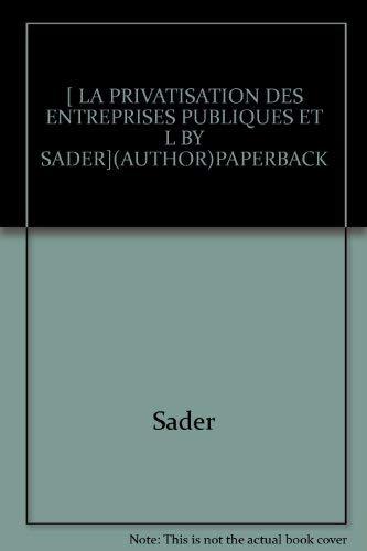 9780821335550: La Privatisation Des Entreprises Publiques Et L (Etude Spbeciale / Service-Conseil Pour L'Investissement Betr) (French Edition)