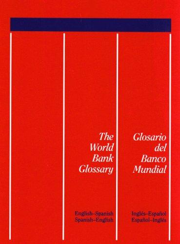 9780821335956: The World Bank Glossary/Glosario del Banco Mundial: English-Spanish, Spanish-English/Ingles-Espanol, Espanol-Ingles