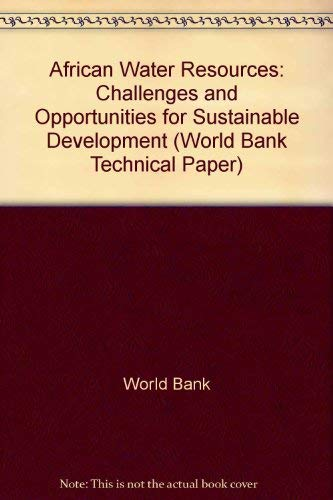 African Water Resources: Challenges and Opportunities for Sustainable Development (World Bank Technical Paper) (0821337114) by Torbjorn Damhaug; Edeltraut Gilgan-Hunt; David Grey; Valentina Okaru; Daniel Rothberg