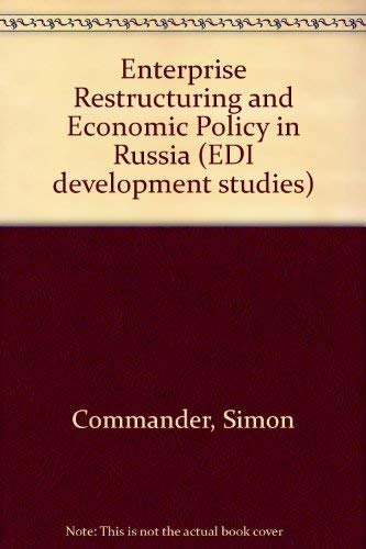 Enterprise Restructuring and Economic Policy in Russia: Commander, Simon; Fan, Qimiao & Schaffer, ...