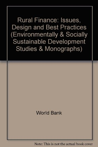 9780821337370: Rural Finance: Issues, Design, and Best Practices (Environmentally and Socially Sustainable Development Studies)
