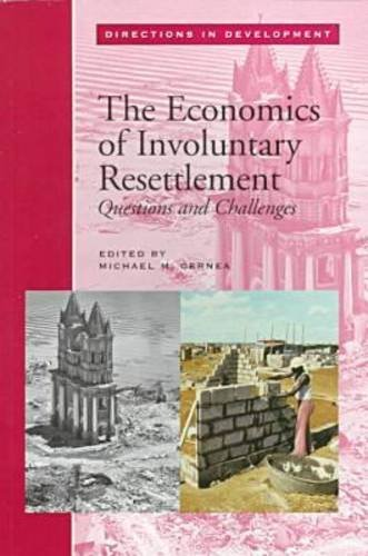 9780821337981: The Economics of Involuntary Resettlement: Questions and Challenges (Directions in Development - Human Development)