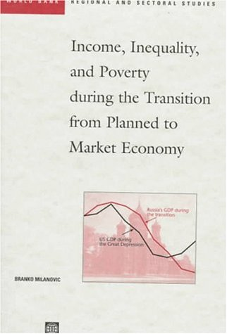 9780821339947: Income, Inequality, and Poverty During the Transition from Planned to Market Economy (World Bank Regional and Sectoral Studies)