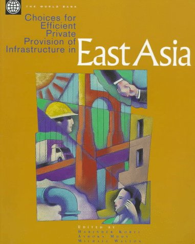 9780821340530: Choices for Efficient Private Provision of Infrastructure in East Asia