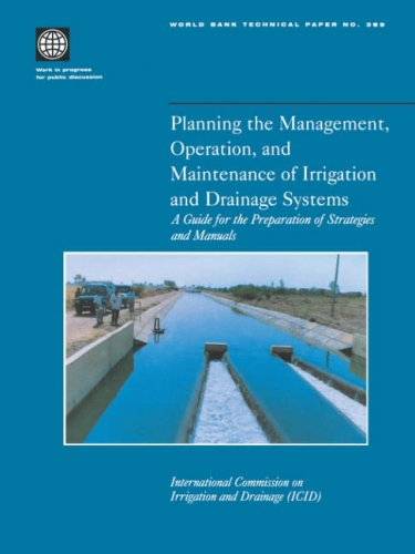 9780821340677: Planning the Management, Operation, and Maintenance of Irrigation and Drainage Systems: A Guide for the Preparation of Strategies and Manuals (World Bank Technical Paper)