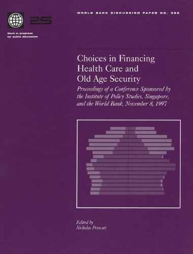 Choices in Financing Health Care and Old Age Security: World Bank