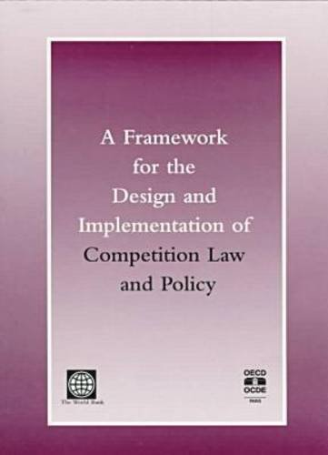 9780821342886: A Framework for the Design and Implementation of Competition Law and Policy