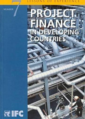 9780821344347: Project Finance in Developing Countries: IFC's Lessons of Experience (Lessons of Experience, 7.)