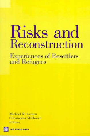 9780821344446: Risks and Reconstruction: Experiences of Resettlers and Refugees