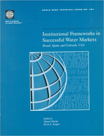 Institutional Frameworks in Successful Water Markets: Brazil,: Karin E. Kemper,
