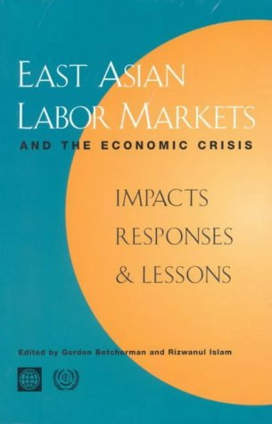 9780821344781: East Asian Labor Markets and the Economic Crisis: Impacts, Responses, and Lessons