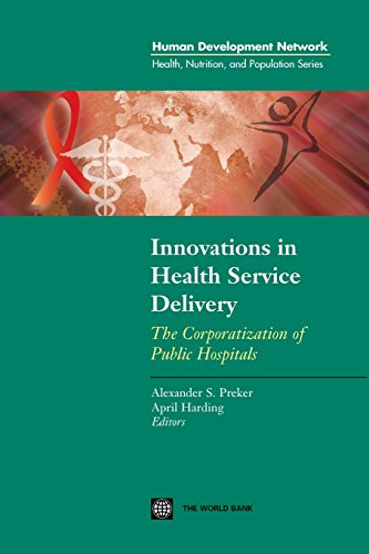 Innovations in Health Service Delivery: The Corporatization: Editor-Alexander S. Preker;