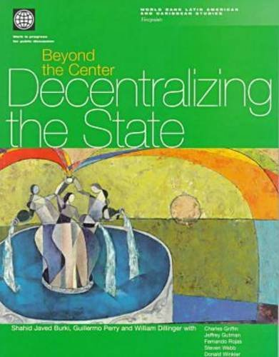 9780821345214: Beyond the Center: Decentralizing the State (Latin America and Caribbean Studies)