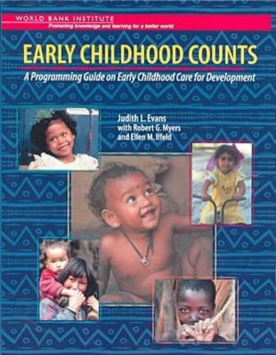 Early Childhood Counts: A Programming Guide on Early Childhood Care for Development (WBI Learning ...