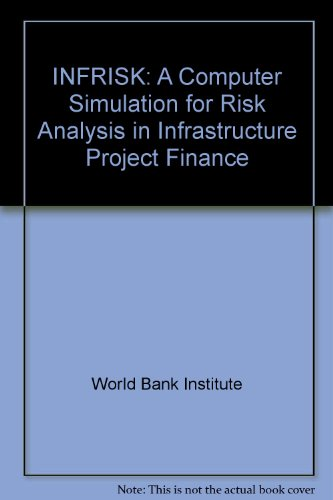 9780821345702: Infrisk: A Computer Simulation for Risk Analysis in Infrastructure Project Finance: A Computer Simulation for Risk Analysis in Infrastucture Project Finance