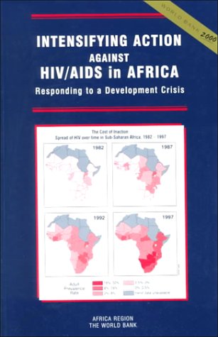 Intensifying Action Against HIV/AIDS in Africa : Responding to a Development Crisis: World ...