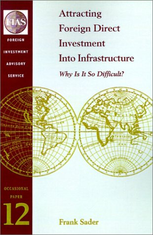 9780821346020: Attracting Foreign Direct Investment Into Infrastructure: Why Is It So Difficult? (FIAS Occasional Papers)