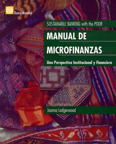 Manual de las microfinanzas: Una perspectiva institucional y financiera (Spanish Edition): ...