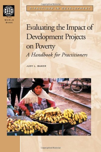 Evaluating the Impact of Development Projects on Poverty: A Handbook for Practitioners (Directions ...