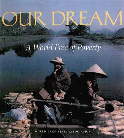 9780821347027: Our Dream: A World Free of Poverty