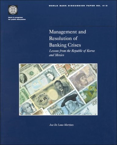 9780821347232: Management and Resolution of Banking Crises: Lessons from the Republic of Korea and Mexico (World Bank Discussion Papers)