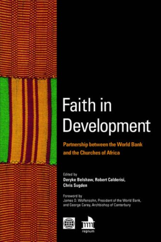 Faith in Development: Partnership between the World Bank and the Churches of Africa.: Belshaw, ...