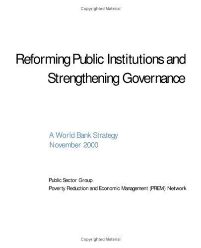 Reforming Public Institutions and Strengthening Governance: A World Bank Strategy: World Bank