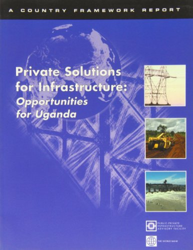 9780821349564: Private Solutions for Infrastructure: Opportunities for Uganda : A Country Framework Report
