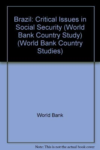 Brazil : Critical Issues in Social Security (World Bank Country Studies)