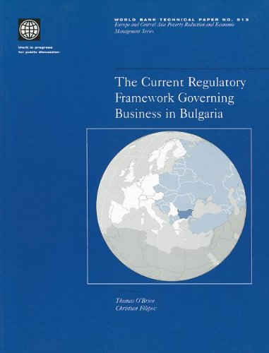 9780821349823: The Current Regulatory Framework Governing Business in Bulgaria (World Bank Technical Papers)