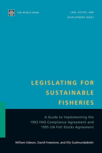 9780821349939: Legislating for Sustainable Fisheries: A Guide to Implementing the 1993 FAO Compliance Agreement and 1995 UN Fish Stocks Agreement (Law, Justice, and Development Series)