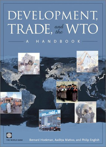 9780821349977: Development, Trade, and the WTO: A Handbook (World Bank Trade & Development Series)