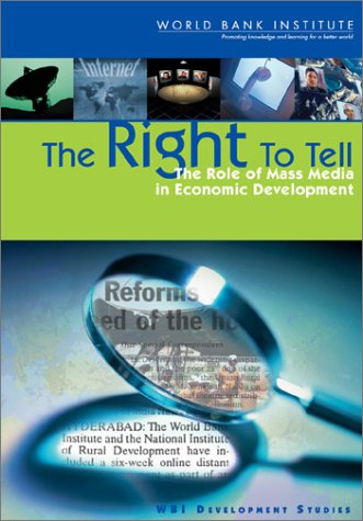 9780821352038: The Right to Tell: The Role of Mass Media in Economic Development (WBI Development Studies)