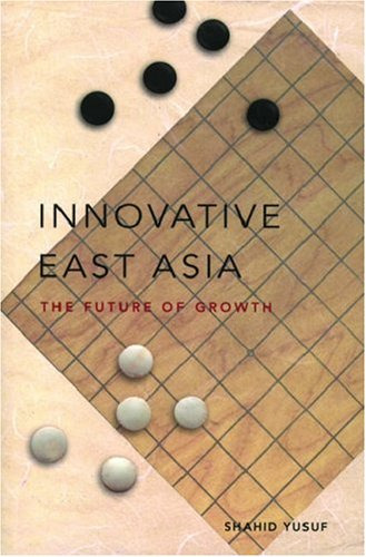 9780821353561: Innovative East Asia: The Future of Growth (World Bank Publication)
