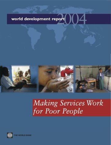 9780821354681: World Development Report 2004: Making Services Work for Poor People