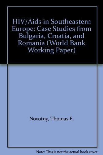 9780821354841: HIV/Aids in Southeastern Europe: Case Studies from Bulgaria, Croatia, and Romania (World Bank Working Paper)