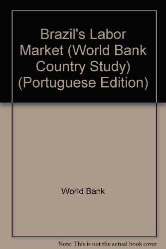 9780821356265: Brazil's Labor Market (World Bank Country Study) (Portuguese Edition)