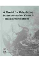9780821356715: A Model for Calculating Interconnection Costs in Telecommunications