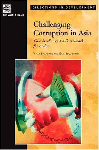 9780821356838: Challenging Corruption in Asia: Case Studies and a Framework for Action (Directions in Development)