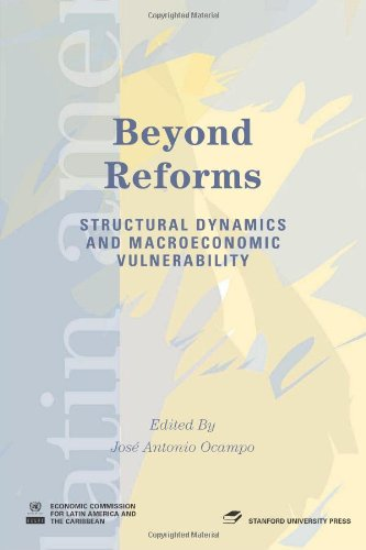 9780821358191: Beyond Reforms: Structural Dynamics and Macroeconomic Vulnerability (Latin American Development Forum)