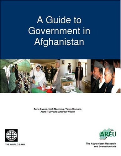 A Guide to Government in Afghanistan: Anne Evans ,