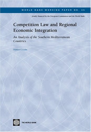 9780821358924: Competition Law and Regional Economic Integration: An Analysis of the Southern Mediterranean Countries (World Bank Working Papers)