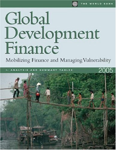 Global Development Finance 2005: Analysis and Summary Tables v. 1 (Paperback): World Bank