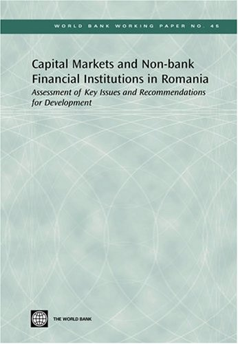 9780821360156: Capital Markets and Non-bank Financial Institutions in Romania: Assessment of Key Issues and Recommendations for Development (World Bank Working Papers)