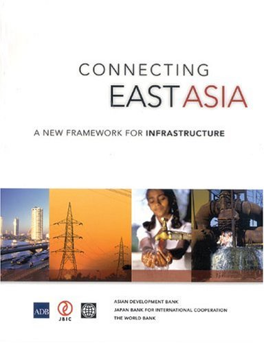 9780821361627: Connecting East Asia: A New Framework for Infrastructure